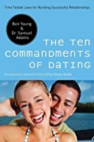 The Ten Commandments of Dating: Time-Tested Laws for Building Successful Relationships (EZ Lesson Plan)