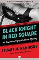 Black Knight in Red Square (Inspector Porfiry Rostnikov Mysteries Book 2)