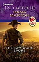 The Spy Wore Spurs (Harlequin Intrigue)