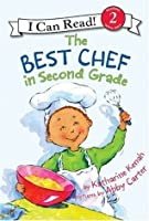 The Best Chef in Second Grade: I Can Read Level 2 (I Can Read Book 2)