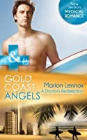 Gold Coast Angels: A Doctor's Redemption (Mills & Boon Medical) (Gold Coast Angels - Book 1)