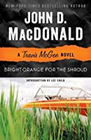 Bright Orange for the Shroud: A Travis McGee Novel