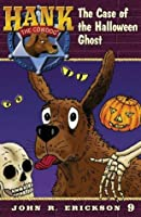 The Case of the Halloween Ghost (Hank the Cowdog)