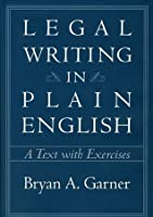 Legal Writing in Plain English: A Text with Exercises (Chicago Guides to Writing, Editing, and)