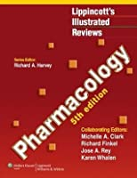 Pharmacology (Lippincott's Illustrated Reviews Series)