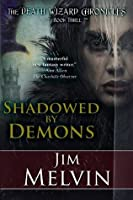 Shadowed by Demons (The Death Wizard Chronicles #3)