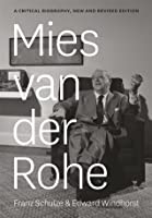 Mies van der Rohe: A Critical Biography, New and Revised Edition