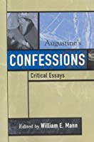 Augustine's Confessions (Critical Essays on the Classics Series)