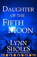 Daughter of the Fifth Moon (Edge of the New World #6)