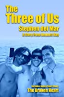 The Three of Us (Stories from Bennett Bay)
