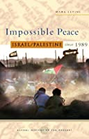 Impossible Peace (Global History of the Present)