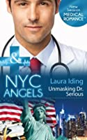 NYC Angels: Unmasking Dr. Serious (Mills & Boon Medical) (NYC Angels - Book 3)