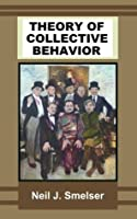 Theory of Collective Behavior (Classics of the Social Sciences)