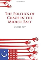 The Politics of Chaos in the Middle East (Columbia/Hurst)
