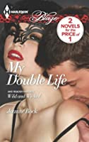 My Double Life: Wild and Wicked (Harlequin Blaze)