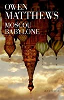 Moscou Babylone (French Edition)