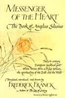 Messenger Of The Heart: The Book of Angelus Silesius, with observations by the ancient Zen masters (Spiritual Masters)