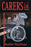 Carers Ltd. (Colin and Leora Crime Thrillers)