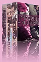 I Married a Billionaire: The Complete Box Set Trilogy (Contemporary Romance)