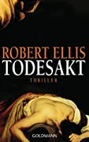 Todesakt: Thriller (German Edition)