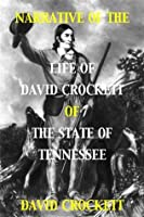 Narrative of the Life of David Crockett of the State of Tennessee (With Interactive Table of Contents and List of Illustrations)