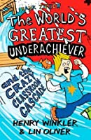 The World's Greatest Underachiever and the Crazy Classroom Cascade (Hank Zipzer, #1)