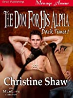 The Dom For His Alpha (Dark Times, #1)