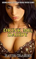 Drink Me, Daddy (Lactation Erotica Sex Stories)