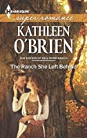The Ranch She Left Behind (The Sisters of Bell River Ranch)