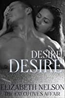 Desire (The Executive's Affair #2)