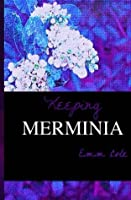 Keeping Merminia