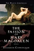 The Passion of Mary Magdalen (The Maeve Chronicles)
