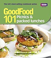 Good Food: 101 Picnics & Packed Lunches: Triple-tested Recipes (Good Food 101)