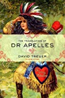 The Translation of Dr Apelles: A Love Story
