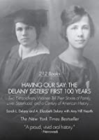 a book review of having our say about the delany sisters Having our say by amy hill hearth, 9780440220428, available at book depository with free delivery worldwide.