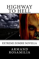 Highway to Hell: Extreme Zombie Novella