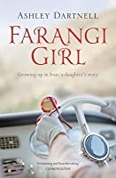 Farangi Girl: Growing Up in Iran: A Daughter's Story