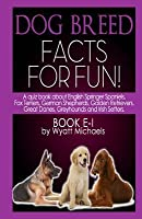 Dog Breed Facts for Fun! Book E-I