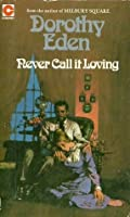 Never Call It Loving