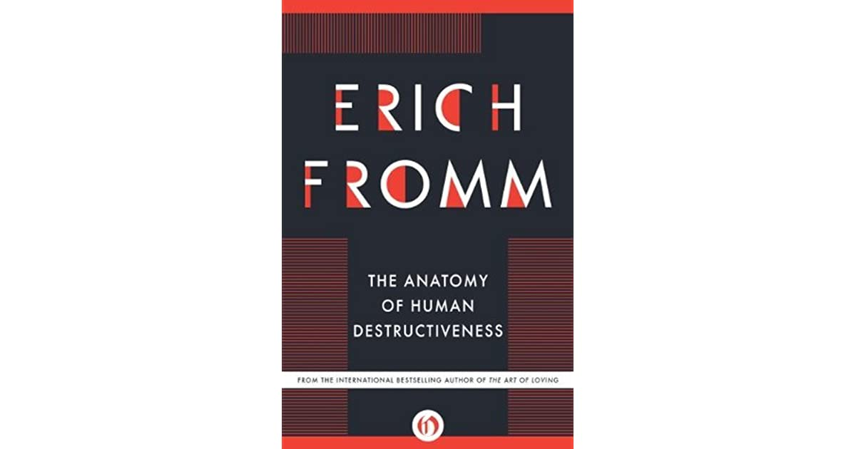 Anatomy of human destructiveness