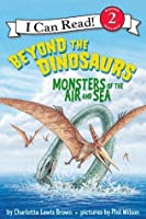 Beyond the Dinosaurs: I Can Read Level 2 (I Can Read Book 2)