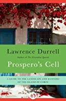 Prospero's Cell: A Guide to the Landscape and Manners of the Island of Corfu