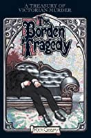The Borden Tragedy (A Treasury of Victorian Murder)