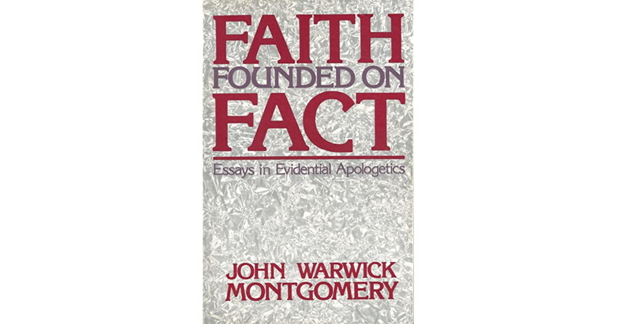 apologetics essay evidential fact faith founded in Download and read faith founded on fact essays in evidential apologetics faith founded on fact essays in evidential apologetics find loads of the faith founded on.
