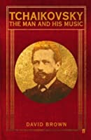 Tchaikovsky: The Man and his Music