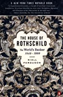 The House of Rothschild: Volume 2: The World's Banker: 1849-1998