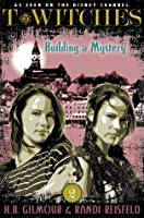 Building a Mystery (T*Witches, #2)