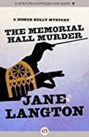 The Memorial Hall Murder (The Homer Kelly Mysteries)
