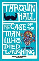 The Case of the Man who Died Laughing (Vish Puri series)