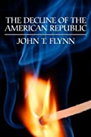 The Decline of the American Republic